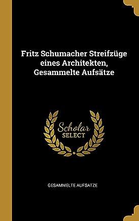 Fritz Schumacher Streifzüge eines Architekten, Gesammelte Aufsätze