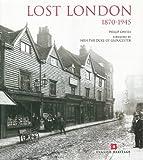 Lost London 1870-1945 (English Heritage) - Philip Davies