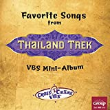 Favorite Songs from Thailand Trek Vacation Bible School - Vbs Mini