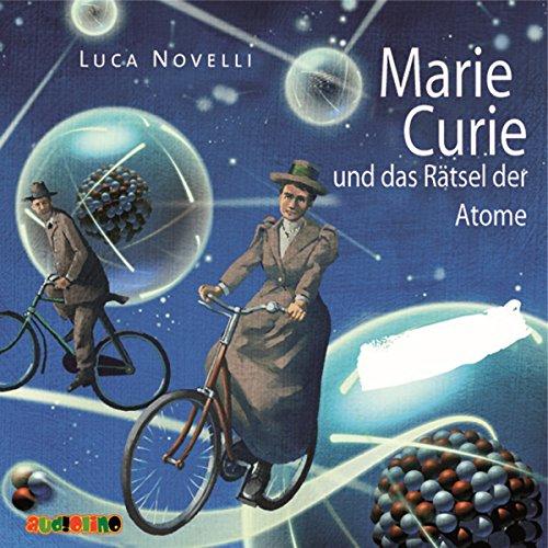 Marie Curie und das Rätsel der Atome Titelbild