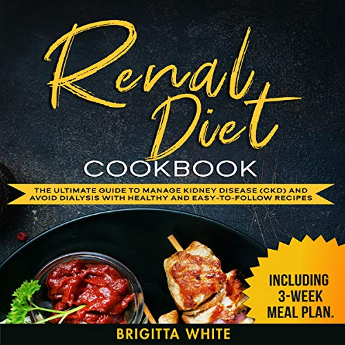 Renal Diet Cookbook Audiobook By Brigitta White cover art