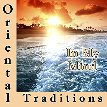 Oriental Traditions, In My Mind