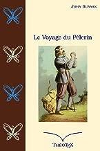 Le Voyage du Pèlerin (French Edition)