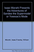 Isaac Mizrahi Presents the Adventures of Sandee the Supermodel or Yveesac's Mode