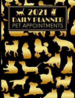 2021 Daily Planner Pet Appointments: Day To Day Diary For Dog Groomer / Walker / Trainer / Sitter With Hourly Slots / 202...
