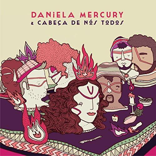 Daniela Mercury feat. Grupo Cabeça de Nós Todos