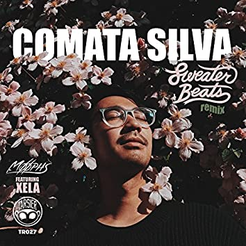 Comata Silva (feat. Xela) [Sweater Beats Remix]