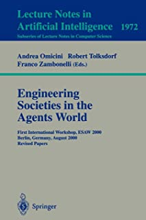 Engineering Societies in the Agents World: First International Workshop, ESAW 2000, Berlin, Germany, August 21, 2000. Revi...