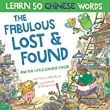 The Fabulous Lost & Found and the little Chinese mouse: Laugh and learn Chinese for kids with this fun bilingual Chinese childrens book (Chinese kids ... Chinese for kids, Chinese kids story book)