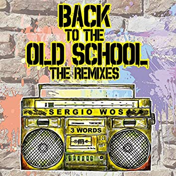 Back to the Old School (The Remixes)