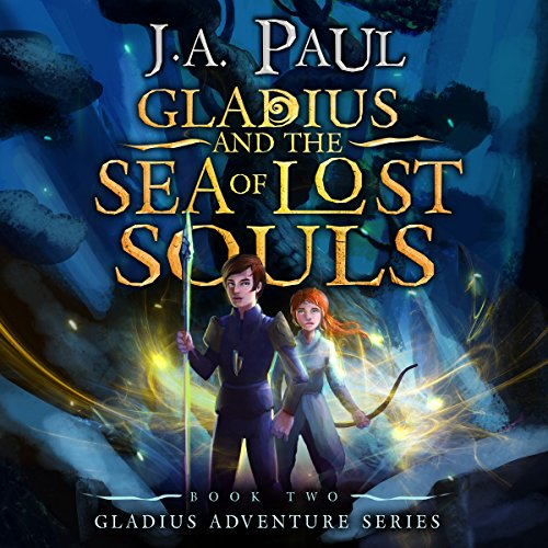 Gladius and the Sea of Lost Souls audiobook cover art