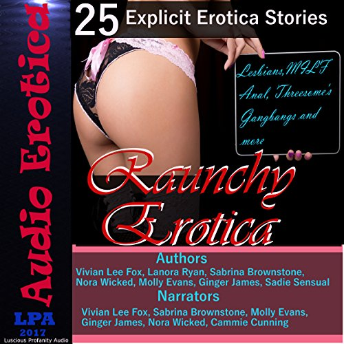 Raunchy Erotica: 25 Explcit Erotica Stories audiobook cover art