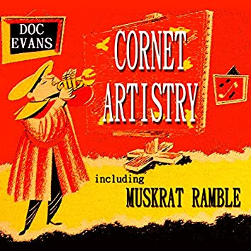 Cornet Artistry Including Muskrat Ramble