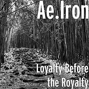Loyalty Before the Royalty