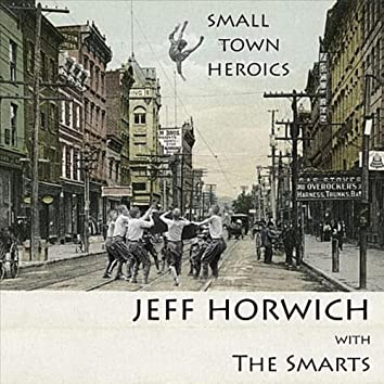 Small Town Heroics (feat. The Smarts)