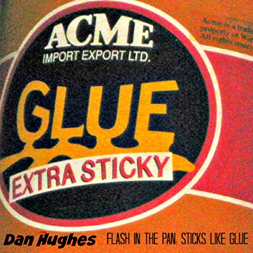 Flash in the Pan: Sticks like Glue cover art