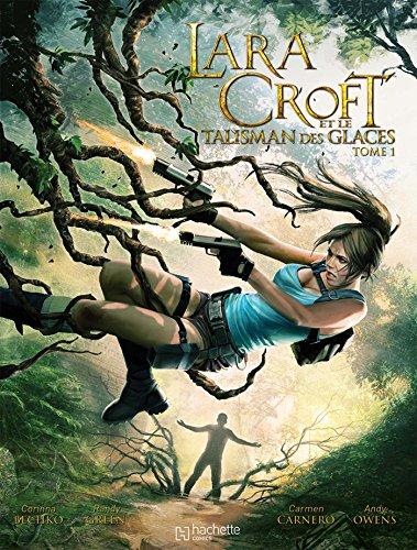 Lara Croft et le talisman des glaces, Tome 1