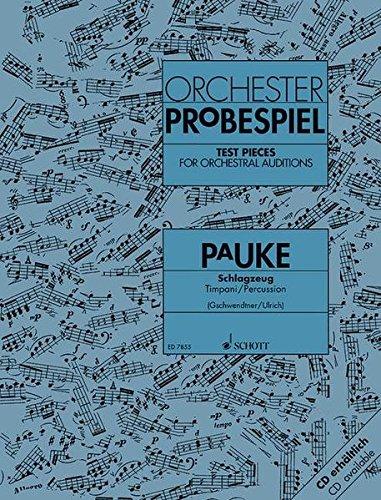 Orchester-Probespiel Pauke / Schlagzeug: Sammlung wichtiger Passagen aus der Opern- und Konzertliteratur. Pauke/Schlagzeug.