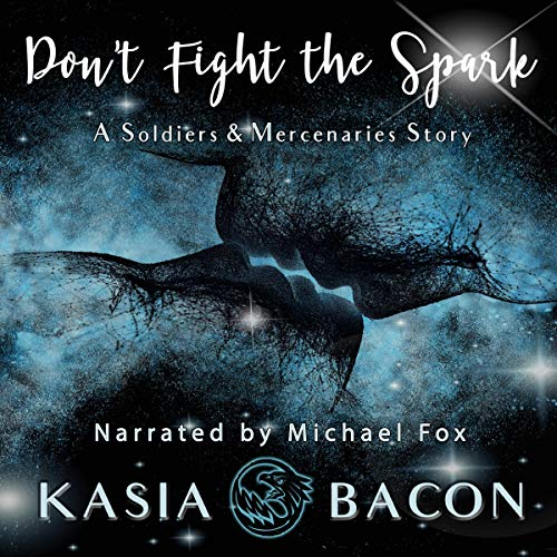 Don't Fight the Spark: Soldiers and Mercenaries Story audiobook cover art