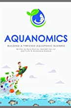 Aquanomics: Building a Thriving Aquaponic Business