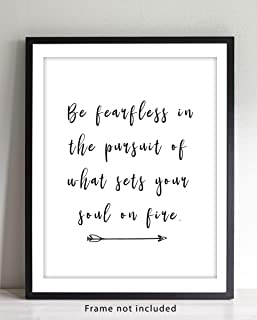 'Be Fearless in the Pursuit of What Sets Your Soul on Fire' Inspirational Word Wall Art - 11x14 UNFRAMED Print - Makes a Great Gift for Lovers of Positive, Motivational Typography Decor.