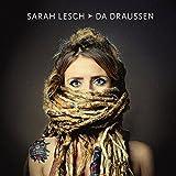 Da Draussen - Sarah Lesch