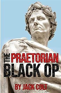 The Praetorian Black Op