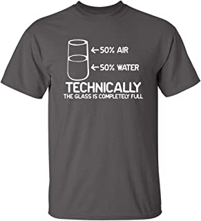 Feelin Good Tees Technically The Glass is Completely Science Sarcasm Funny Cool Humor T-Shirts