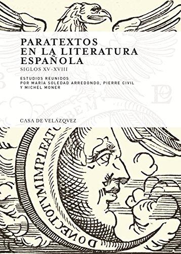Paratextos en la literatura española: (siglos XV-XVIII): 111 (Collection de la Casa de Velázquez)