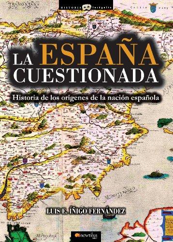 La España cuestionada eBook: Fernández, Luis E. Íñigo: Amazon.es: Tienda Kindle
