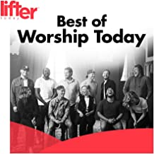 Best of Worship Today by Lifter Today