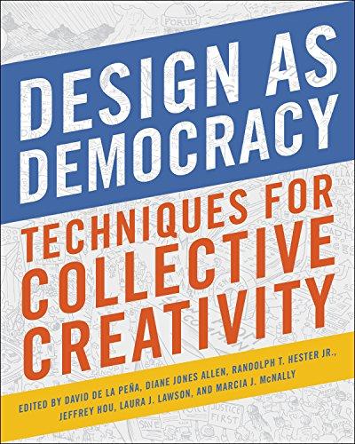 Design as democracy: techniques for collective creativity