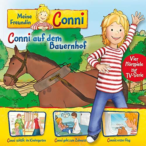 Conni auf dem Bauernhof / Conni schläft im Kindergarten / Conni geht zum Zahnarzt / Connis erster Flug. Vier Hörspiele zur TV-Serie Titelbild