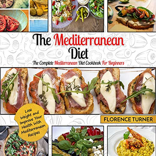 Mediterranean Diet: The Complete Mediterranean Diet Cookbook for Beginners audiobook cover art
