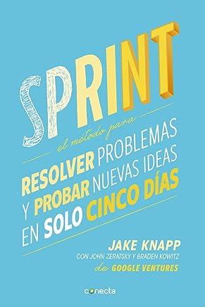 Sprint: El método para resolver problemas y probar nuevas ideas en solo cinco días