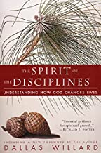 The Spirit of the Disciplines: Understanding How God Changes Lives