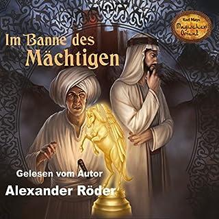 Im Banne des Mächtigen     Karl Mays Magischer Orient 1              Autor:                                                                                                                                 Alexander Röder                               Sprecher:                                                                                                                                 Alexander Röder                      Spieldauer: 14 Std. und 30 Min.     3 Bewertungen     Gesamt 4,0