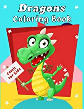 Dragons Coloring Book Comic for Kids: Cute And Fun Dragons Children's, The Ultimate Coloring Pages for Boys, Girls Ages 4-10