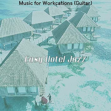 Music for Workcations (Guitar)