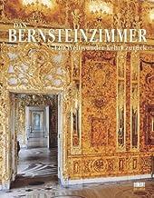 Das Bernsteinzimmer - Ein Weltwunder kehrt zurück