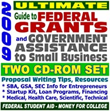 2009 Ultimate Guide to Federal Grants and Government Benefits: Student Aid Money, Grant Writing, Proposal Writing, Applications, Forms, Catalog of Federal Domestic Assistance (Two CD-ROM Set)