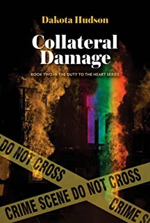 Collateral Damage (Duty to the Heart Book 2)