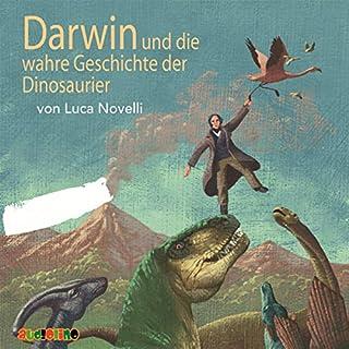 Darwin und die wahre Geschichte der Dinosaurier                   Autor:                                                                                                                                 Luca Novelli                               Sprecher:                                                                                                                                 Stephan Schad,                                                                                        Peter Kaempfe                      Spieldauer: 58 Min.     19 Bewertungen     Gesamt 4,7