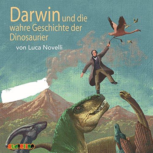 Darwin und die wahre Geschichte der Dinosaurier Titelbild