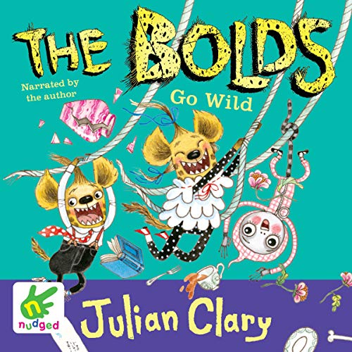 The Bolds go Wild Audiobook By Julian Clary cover art