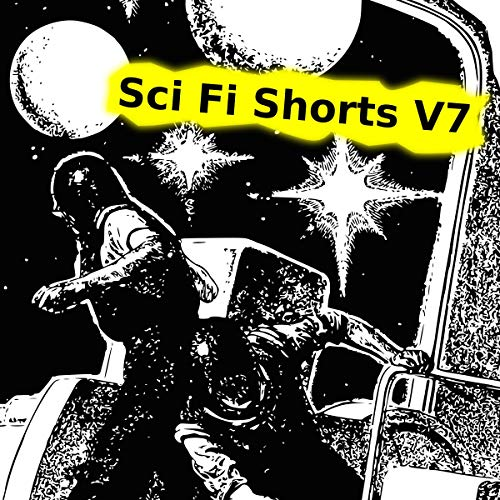 Sci Fi Shorts, Volume 7 audiobook cover art