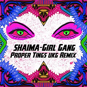 Girl Gang (Proper Tings UKG Remix)