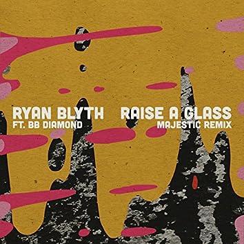 Raise a Glass (Majestic Remix)