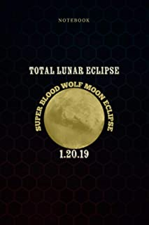 Simple Lined Notebook Total Lunar Eclipse Super Blood Wolf Moon: 6x9 inch, Daily Journal, Wedding, Weekly, Work List, A Bl...