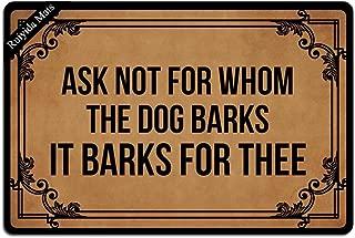 Ruiyida Ask Not Whom The Dog Barks It Barks Thee Entrance Floor Mat Funny Doormat Door Mat Decorative Indoor Outdoor Doormat Non-Woven 23.6 15.7 Inch Machine Washable Fabric Top